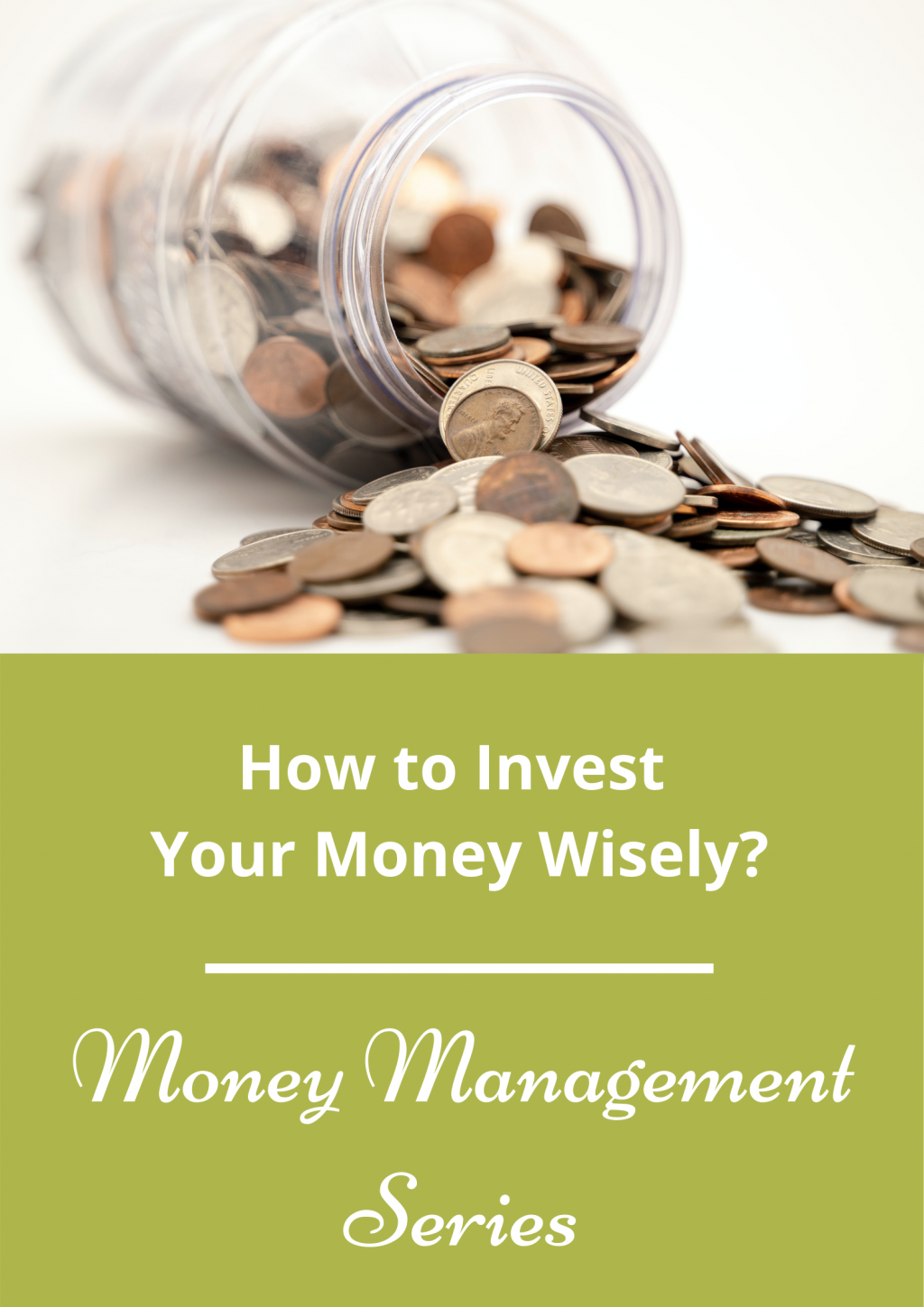 How to Invest Your Money Wisely